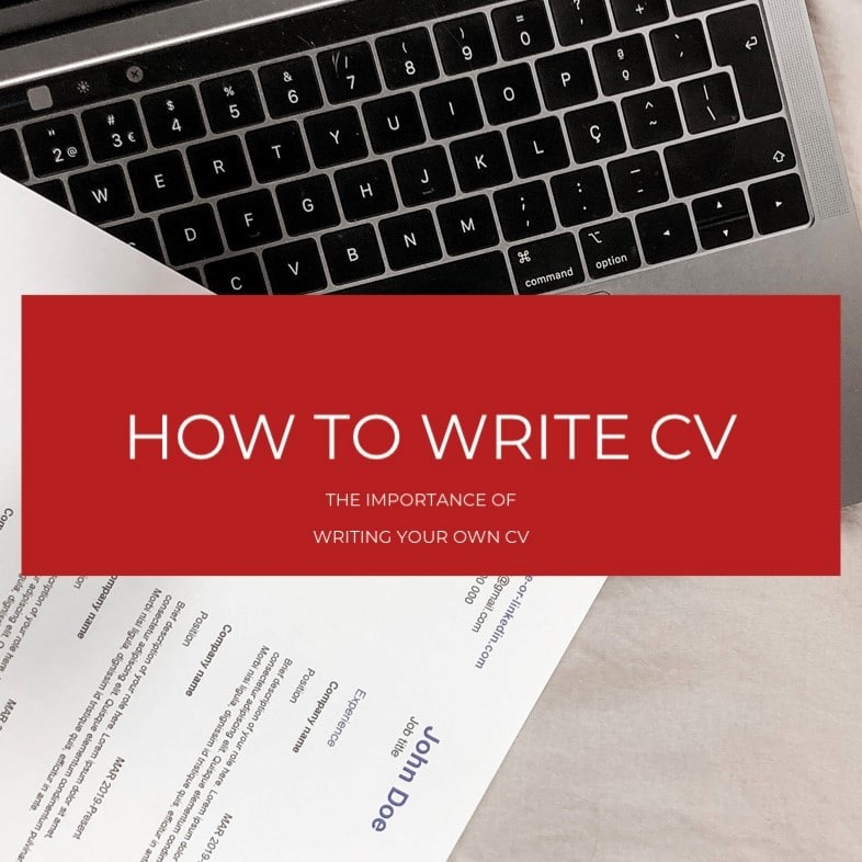 How to write a CV - The importance of writing your own CV