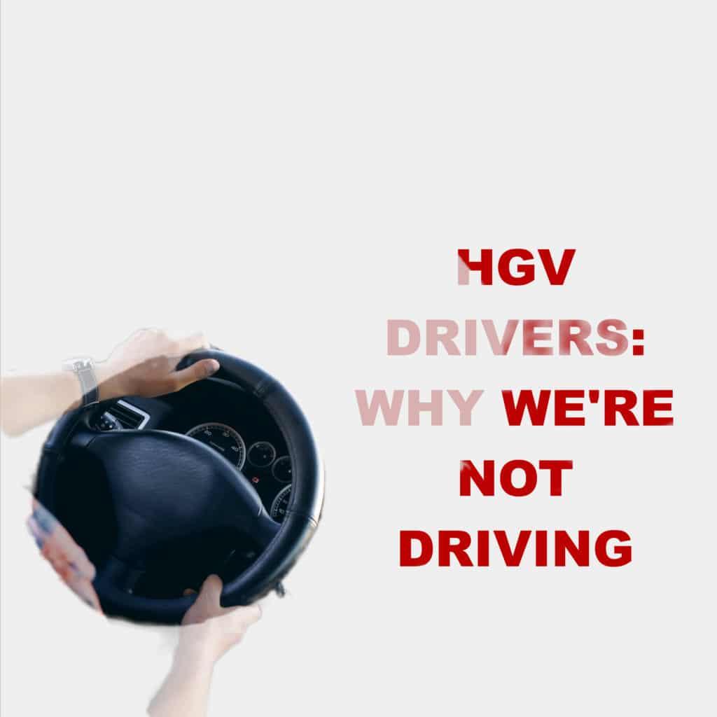 The HGV Driver Shortage: HGV Drivers Speak Out 1